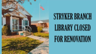 Stryker Branch Library Closed For Renovation